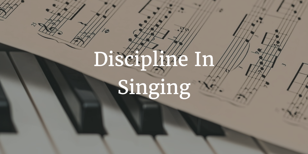 Discipline In Singing