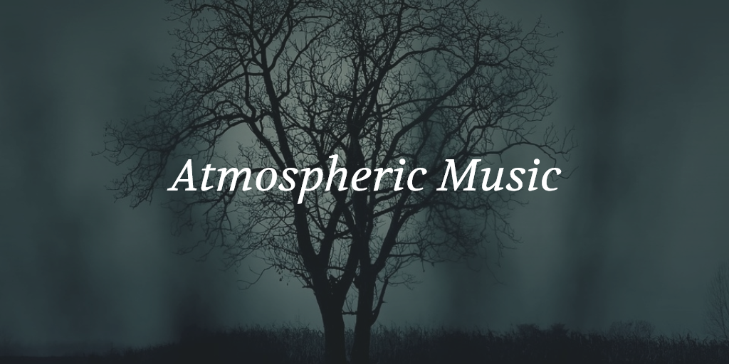 Atmospheric Music