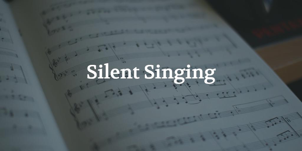 silent-singing