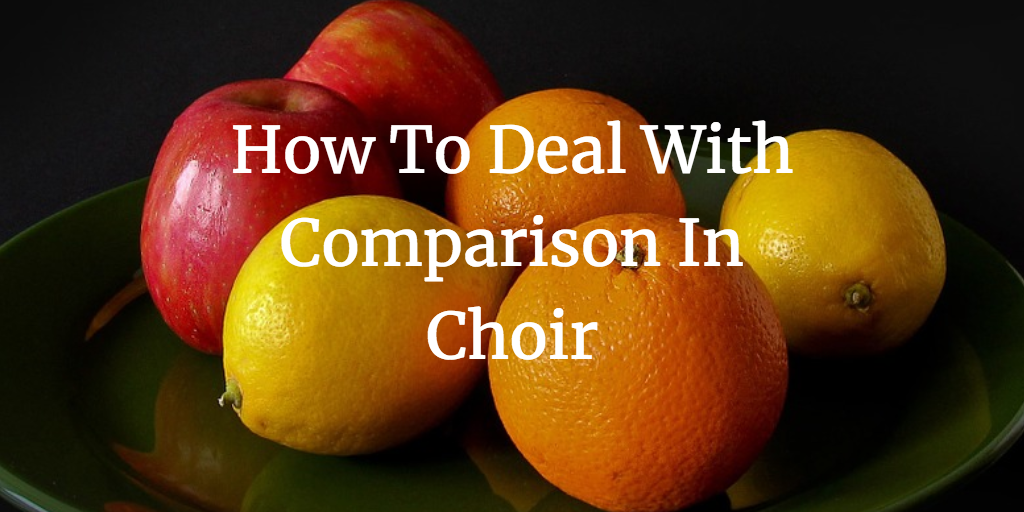 How To Deal With Comparison In Choir
