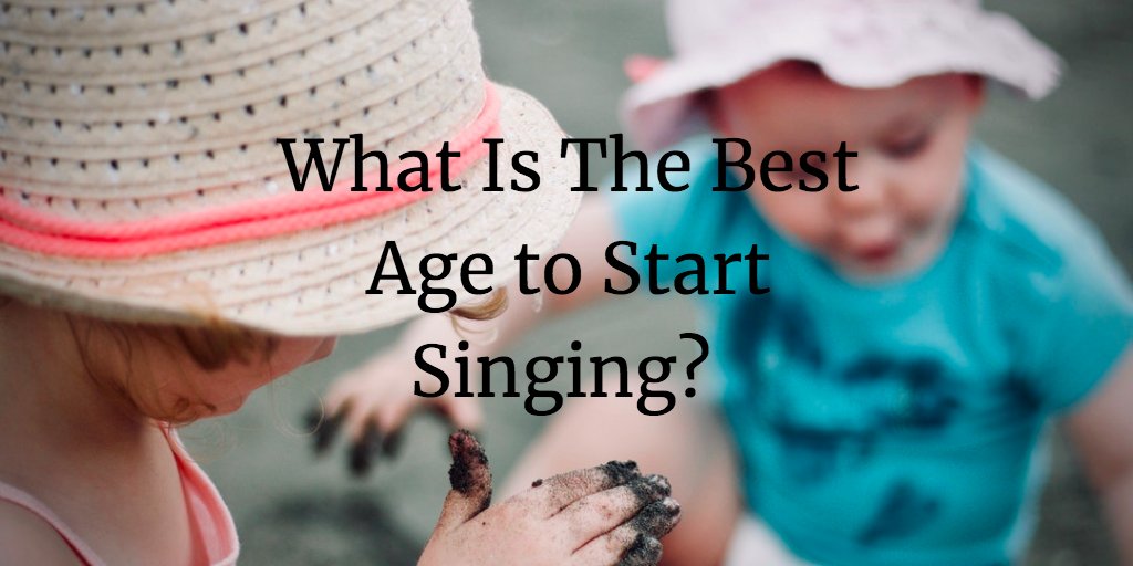 What Is The Best Age To Start Singing?